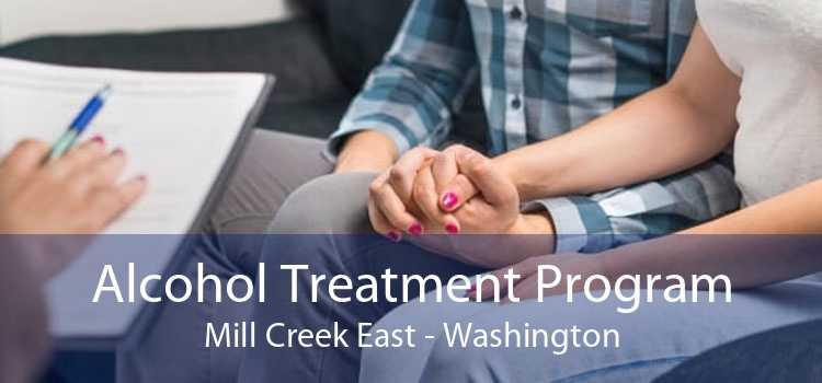 Alcohol Treatment Program Mill Creek East - Washington