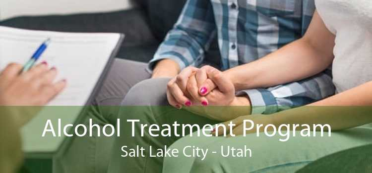 Alcohol Treatment Program Salt Lake City - Utah