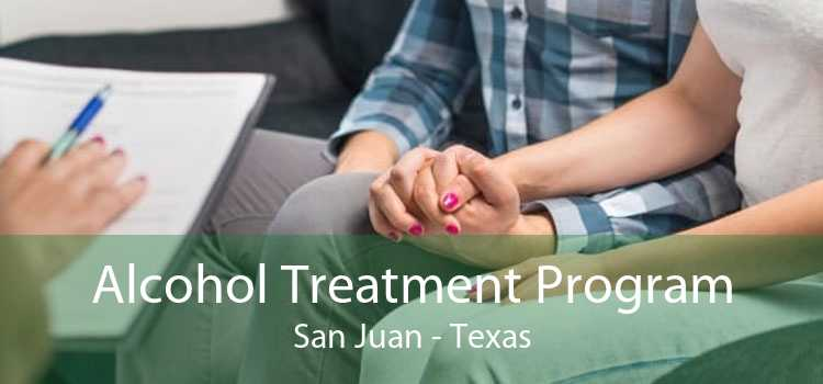 Alcohol Treatment Program San Juan - Texas