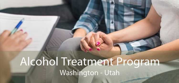 Alcohol Treatment Program Washington - Utah