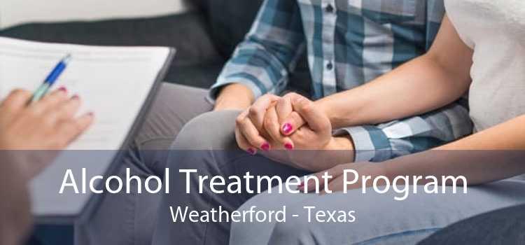 Alcohol Treatment Program Weatherford - Texas
