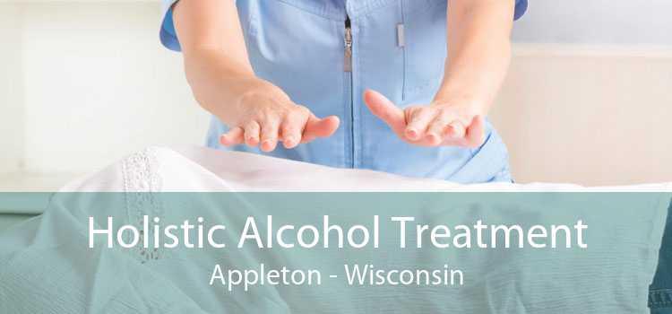 Holistic Alcohol Treatment Appleton - Wisconsin