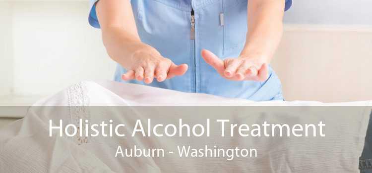 Holistic Alcohol Treatment Auburn - Washington