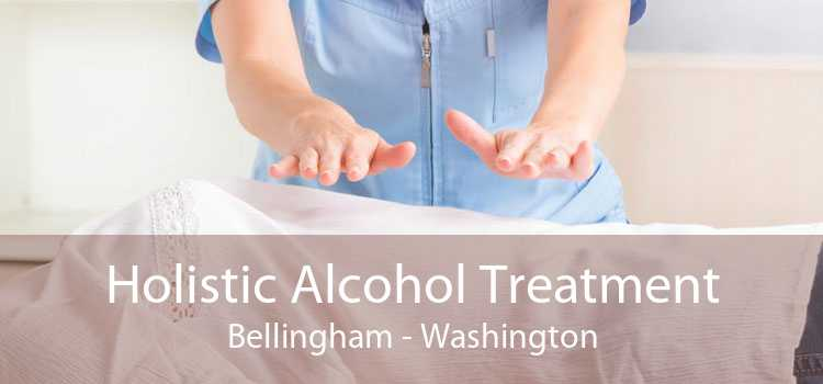 Holistic Alcohol Treatment Bellingham - Washington