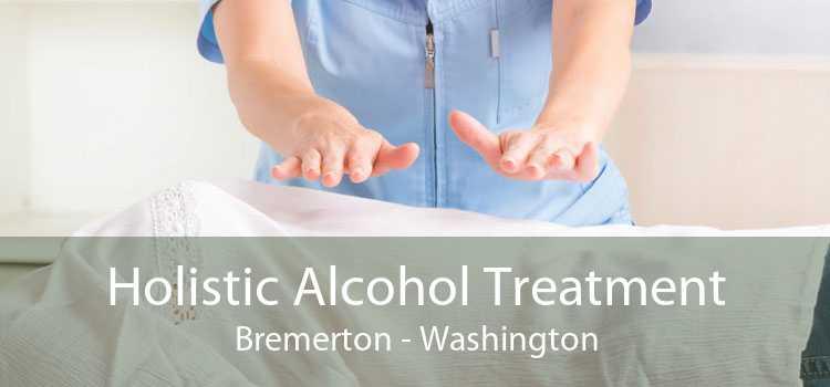 Holistic Alcohol Treatment Bremerton - Washington
