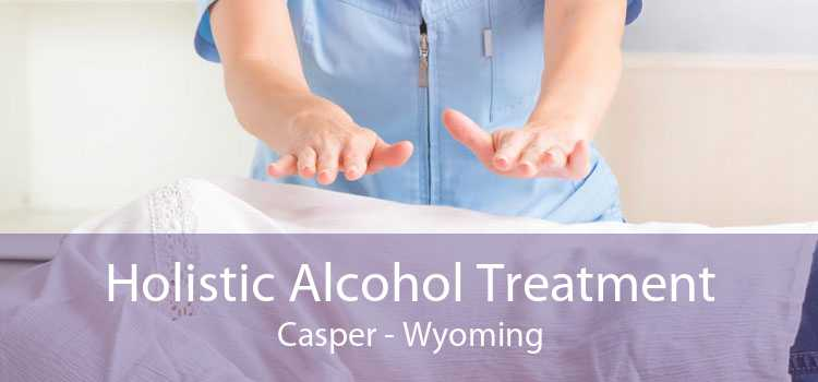 Holistic Alcohol Treatment Casper - Wyoming