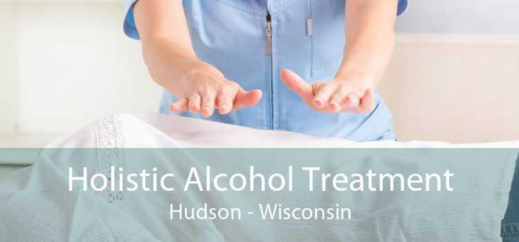 Holistic Alcohol Treatment Hudson - Wisconsin