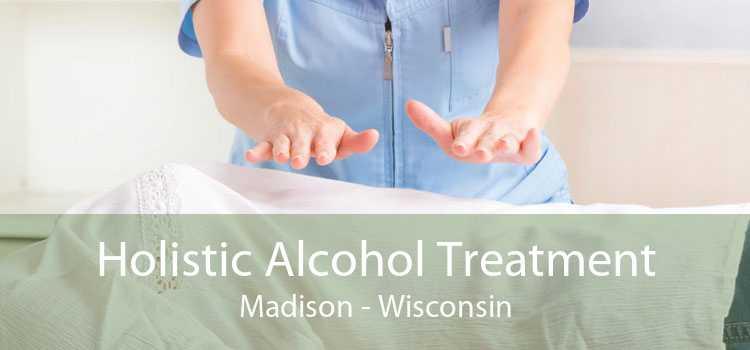 Holistic Alcohol Treatment Madison - Wisconsin