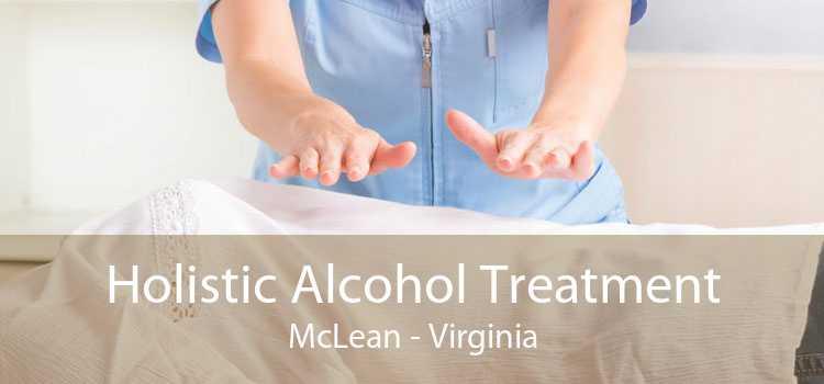 Holistic Alcohol Treatment McLean - Virginia