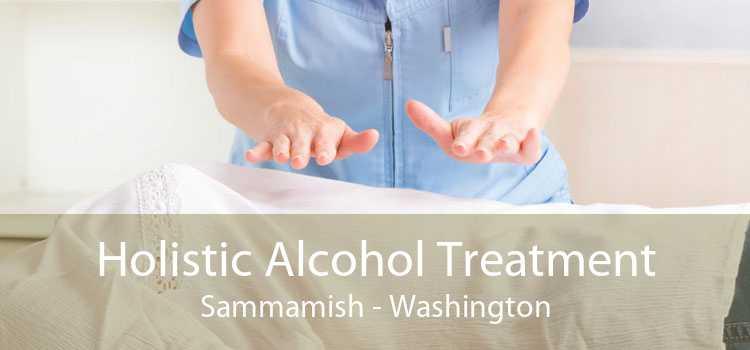 Holistic Alcohol Treatment Sammamish - Washington