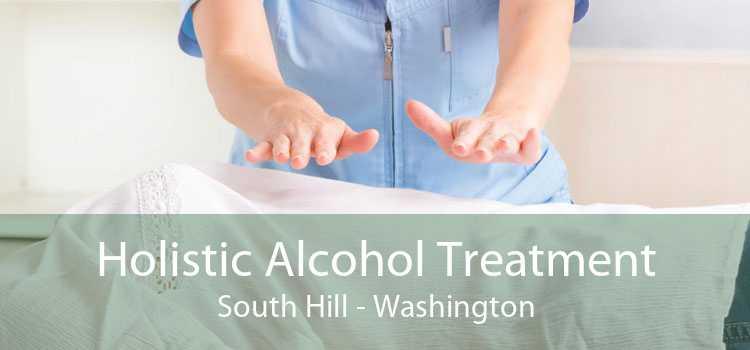 Holistic Alcohol Treatment South Hill - Washington