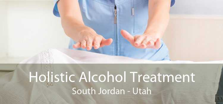 Holistic Alcohol Treatment South Jordan - Utah