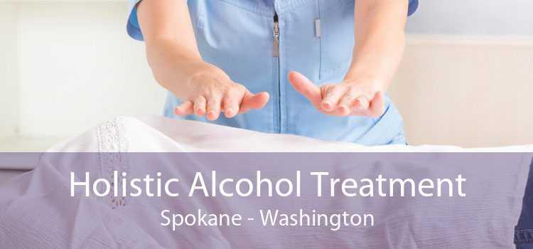 Holistic Alcohol Treatment Spokane - Washington
