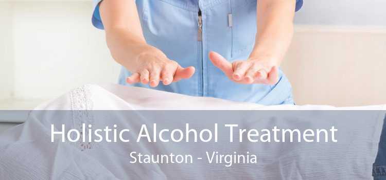 Holistic Alcohol Treatment Staunton - Virginia