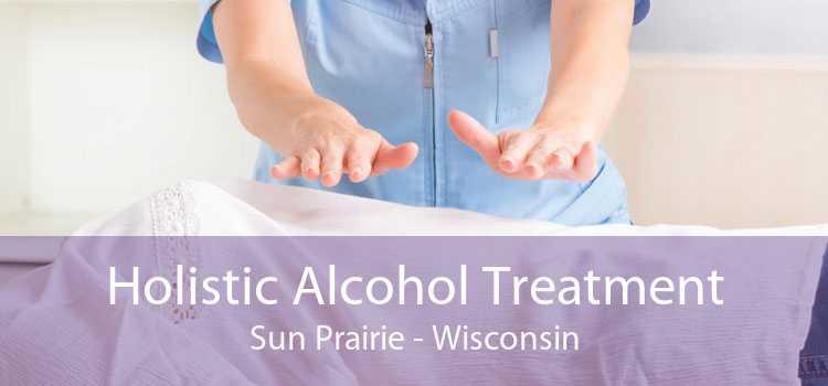 Holistic Alcohol Treatment Sun Prairie - Wisconsin