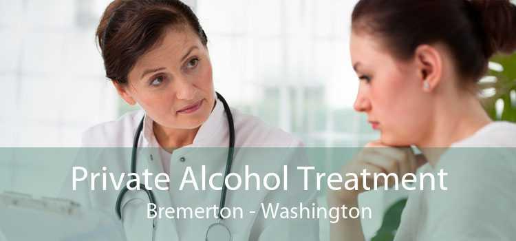 Private Alcohol Treatment Bremerton - Washington