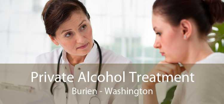 Private Alcohol Treatment Burien - Washington