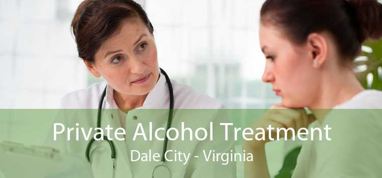 Private Alcohol Treatment Dale City - Virginia