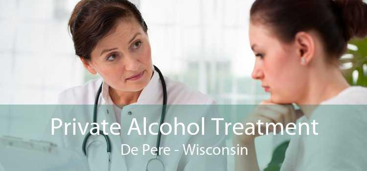 Private Alcohol Treatment De Pere - Wisconsin
