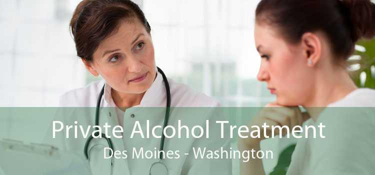Private Alcohol Treatment Des Moines - Washington