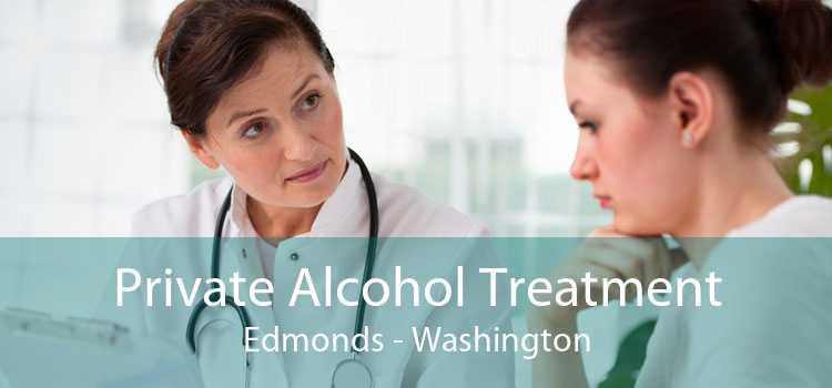 Private Alcohol Treatment Edmonds - Washington