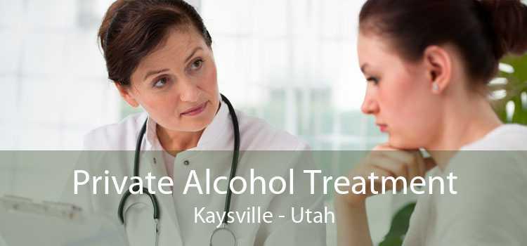 Private Alcohol Treatment Kaysville - Utah