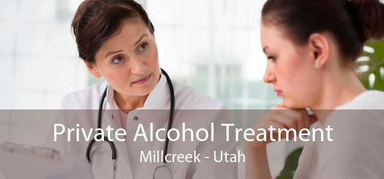 Private Alcohol Treatment Millcreek - Utah