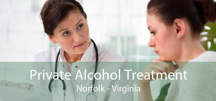Private Alcohol Treatment Norfolk - Virginia