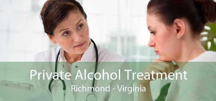 Private Alcohol Treatment Richmond - Virginia