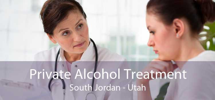 Private Alcohol Treatment South Jordan - Utah
